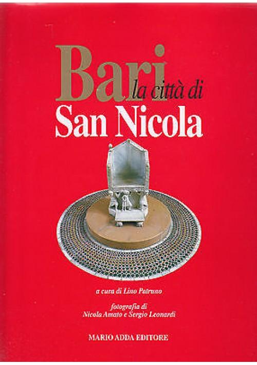 BARI LA CITTA DI SAN NICOLA di Patruno Cioffari Mola Lavermicocca 1999 Adda