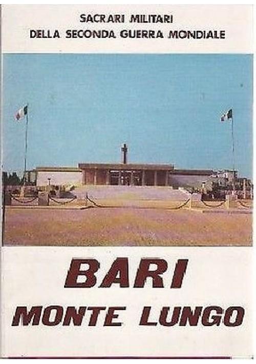 BARI MONTE LUNGO SACRARI MILITARI DELLA II GUERRA MONDIALE - Nova Agep  1975