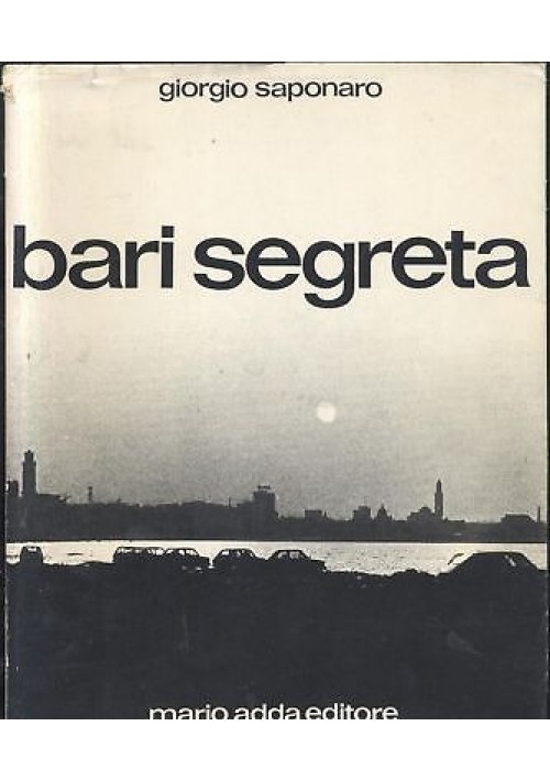 BARI SEGRETA - Giorgio Saponaro - 1980 Mario Adda I edizione *