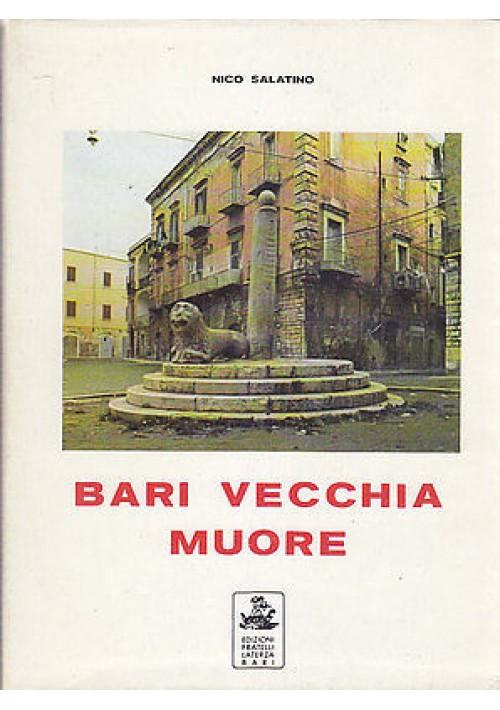 BARI VECCHIA MUORE di Nico Salatino - poesie in dialetto barese - 1982 Laterza