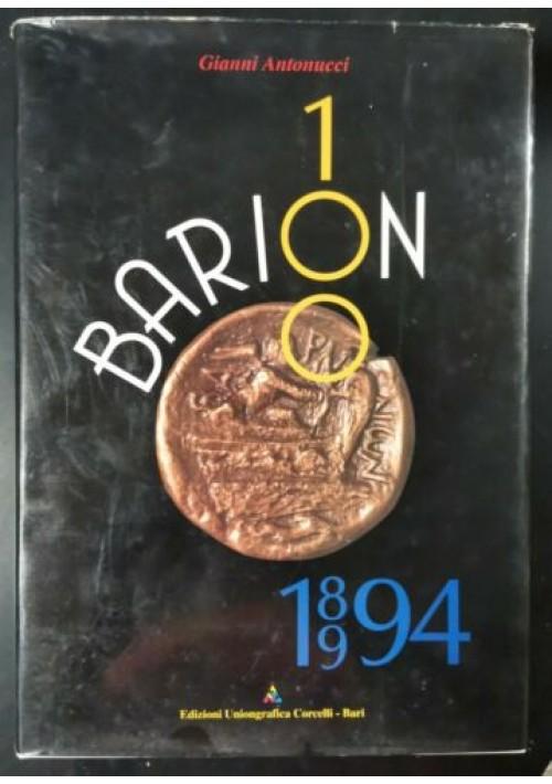 BARION 100 1894 1994 di Gianni Antonucci Corcelli Editore libro Bari