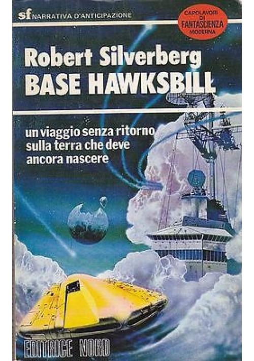 BASE HAWKSBILL di Robert Silverberg - Editrice Nord 1979 SF PRIMA EDIZIONE