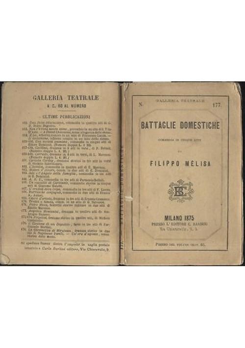 BATTAGLIE DOMESTICHE di Filippo Melisa 1875 Barbini - TEATRO RARO!