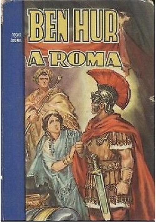 BEN HUR A ROMA di Georg Brundl - Edizioni Paoline 1957 - romanzo storico