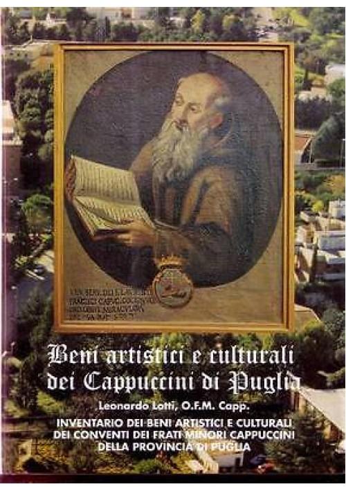 BENI ARTISTICI E CULTURALI DEI CAPPUCCINI DI PUGLIA  di  L. Lotti/ O.F.M. Capp.