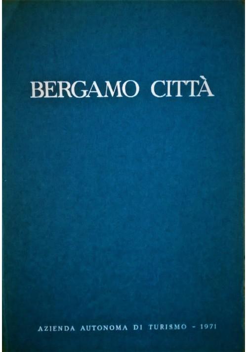 BERGAMO CITTà a cura di Vanni Zanella 1971 Officine Poligrafiche Bolis