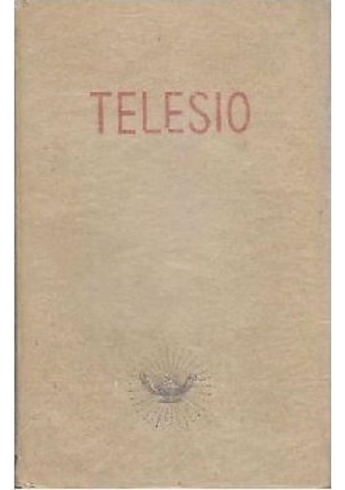 BERNARDINO TELESIO E LA FILOSOFIA DEL RINASCIMENTO 1941 a cura Nicola Abbagnano
