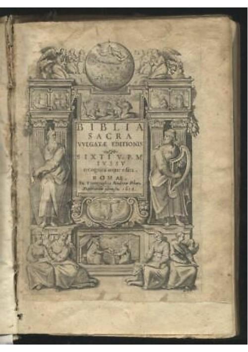BIBLIA SACRA vulgatae editionis Sixti V 1618 - Romae - Andreae Phaei seicentina