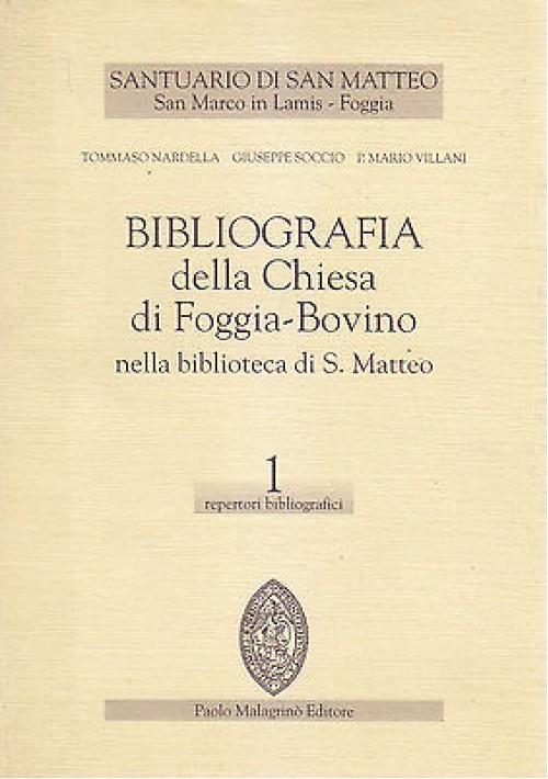 BIBLIOGRAFIA DELLA CHIESA DI FOGGIA BOVINO NELLA BIBLIOTECA DI SAN MATTEO Vol. 1