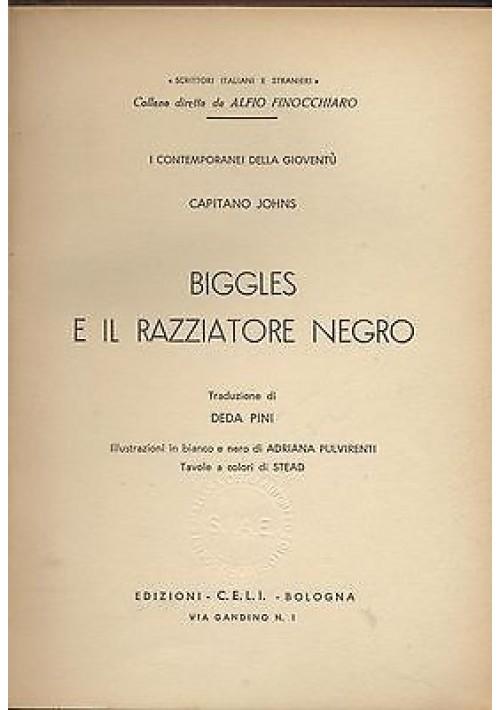 BIGGLES E IL RAZZIATORE NEGRO del Capitano Johns 1958 C.E.L.I. illustrato STEAD