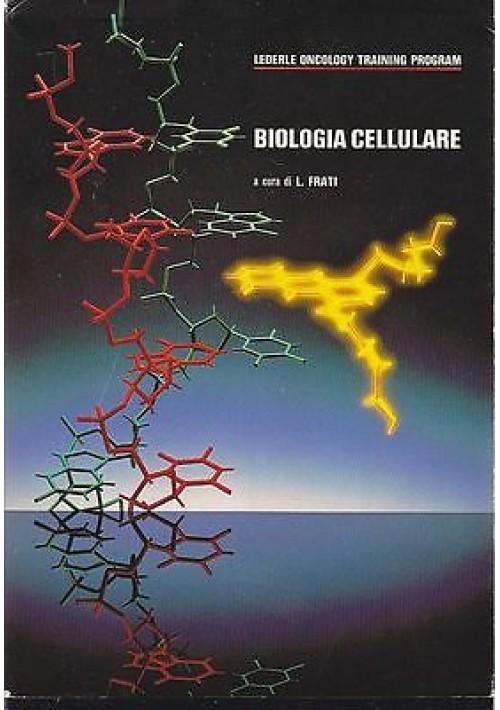 BIOLOGIA CELLULARE a cura di L. Frati - LEDERLE ONCOLOGY TRAINING PROGRAM