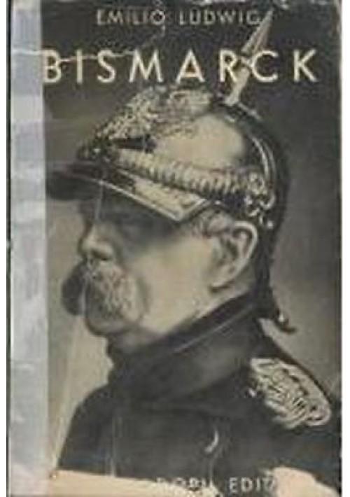 BISMARCK storia di un lottatore di Emilio Ludwig - 1933 Mondadori
