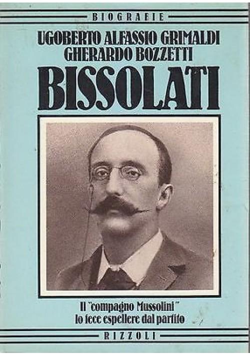 BISSOLATI di Ugoberto Alfassio Grimaldi  e Gherardo Bozzetti - 1983 Rizzoli
