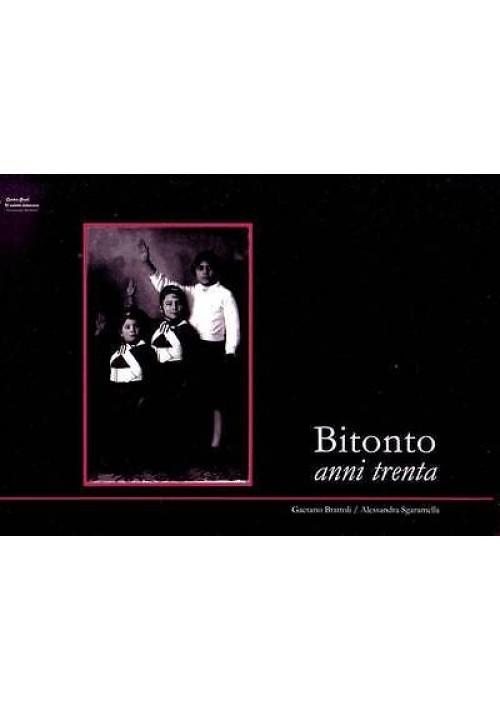 BITONTO ANNI TRENTA di Brattoli Sgaramella 2009 Centro Studi salotto letterario