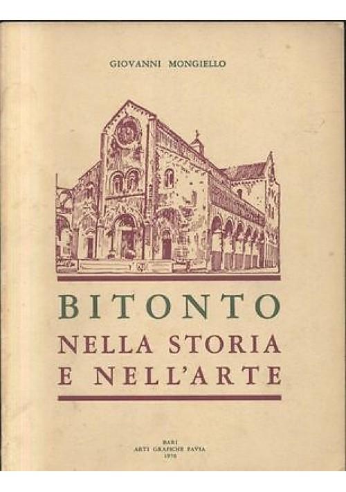 BITONTO NELLA STORIA E NELL ARTE di Giovanni Mongiello 1970 Arti Grafiche Favia