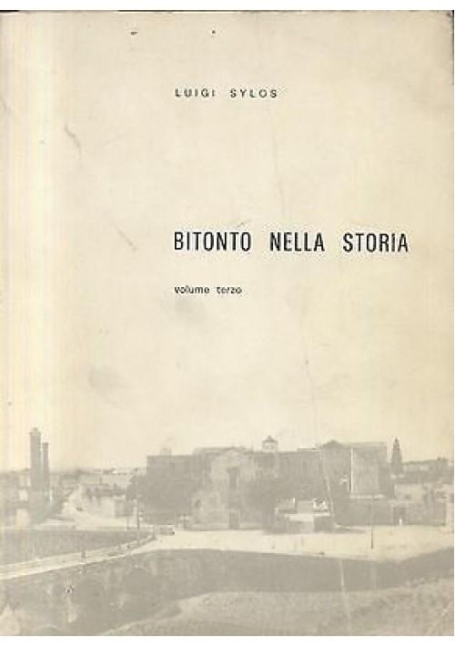 BITONTO NELLA STORIA di Luigi Sylos  volume III 1986