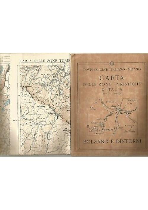 BOLZANO E DINTORNI CARTA DELLE ZONE TURISTICHE D'ITALIA touring club anni'30