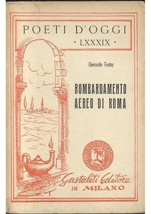 BOMBARDAMENTO AEREO DI ROMA Gerardo Trotta 1949 Gastaldi  I edizione Basilicata