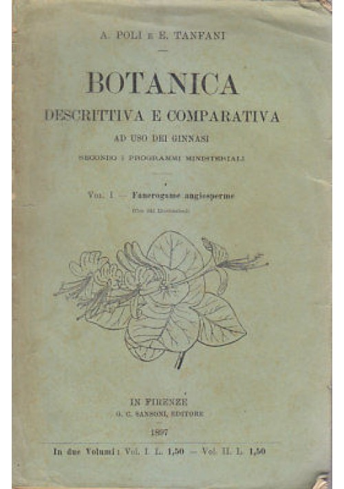 BOTANICA DESCRITTIVA COMPARATIVA v.I fanerogame angiosperme Poli Tanfani 1897 *