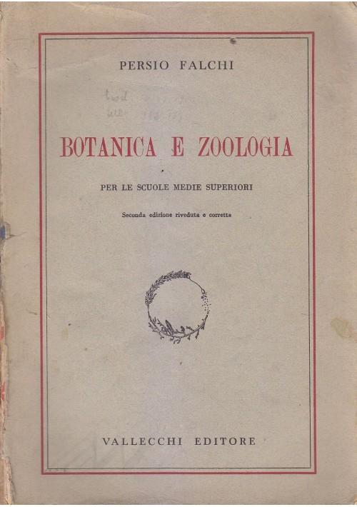 BOTANICA E ZOOLOGIA di Persio Falchi 1951 Vallecchi per scuole superiori