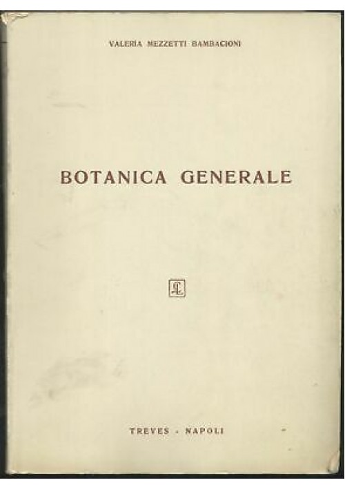 BOTANICA GENERALE Valeria Mezzetti Bambacioni 1963 Treves