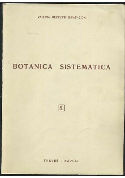 BOTANICA SISTEMATICA Valeria Mezzetti Bambacioni 1963 Treves