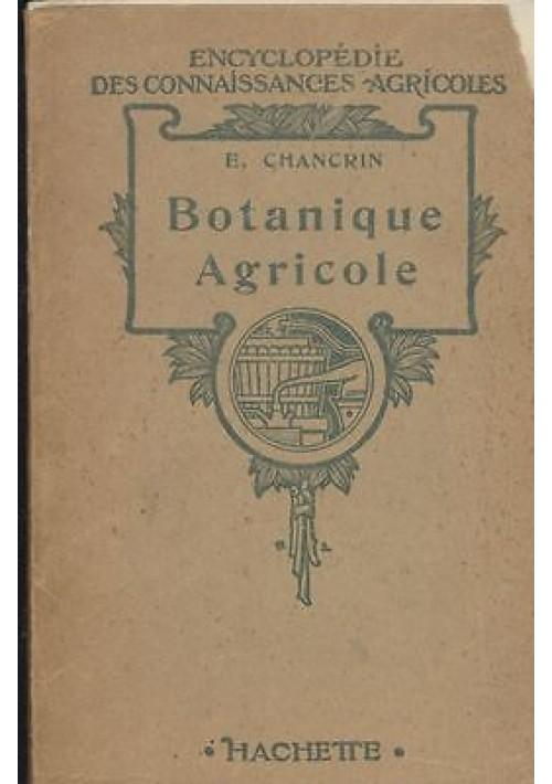 BOTANIQUE AGRICOLE di E. Chancrin  - Tipografia Hachette 1946