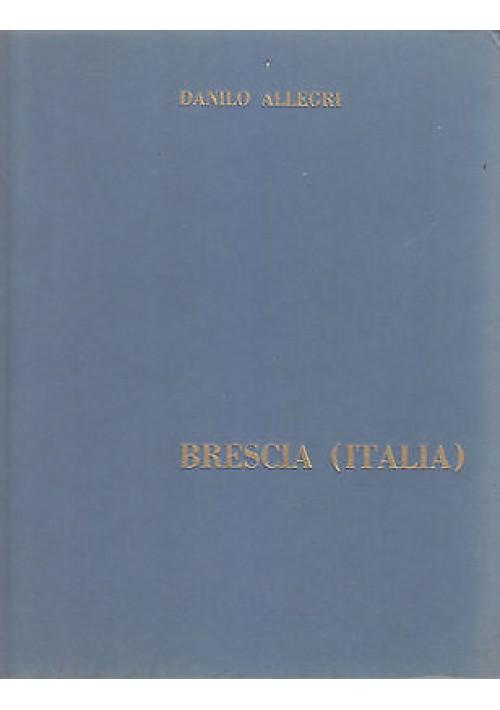 BRESCIA (ITALIA) di Danilo Allegri 1962 Edizioni della Contrada