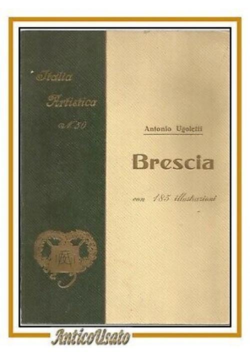 BRESCIA di Antonio Ugoletti 1930 libro vintage storia locale illustrato Italia