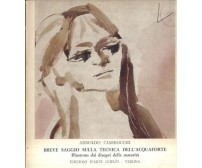 BREVE SAGGIO SULLA TECNICA DELL'ACQUAFORTE Arnoldo Ciarrocchi 1971 Arte Ghelfi *