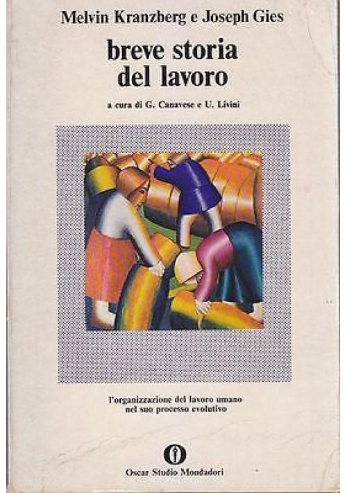 BREVE STORIA DEL LAVORO di Melvin Kranzberg e Joseph Gies 1976 Mondadori