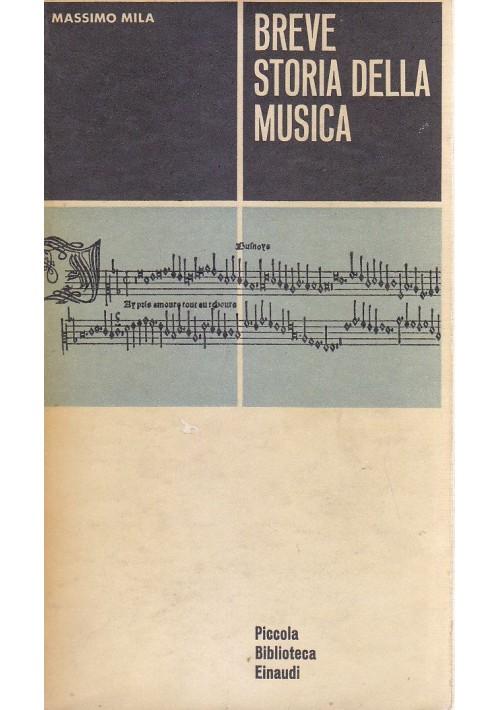 BREVE STORIA DELLA MUSICA di Massimo Mila 1963 Einaudi piccola biblioteca