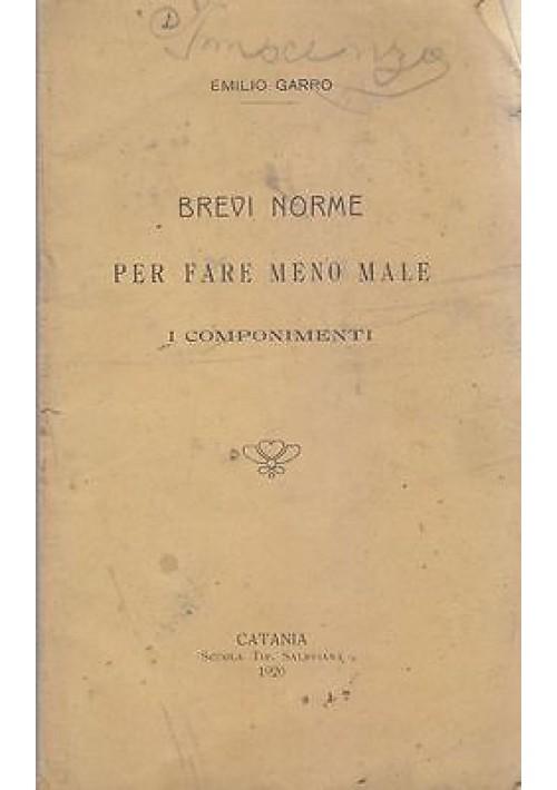 BREVI NORME PER FARE MENO MALE I COMPONIMENTI di  Emilio Garro 1920 Catania