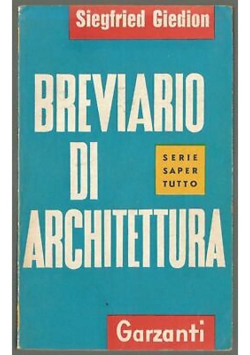 BREVIARIO DI ARCHITETTURA di Siegfried Giedion - Garzanti editore 1961