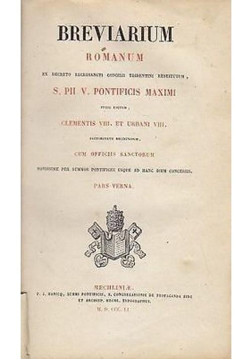 BREVIARIUM ROMANUM  pars verna ex decreto sacrosanti concilii tridentini 1851