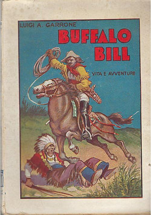BUFFALO BILL L'eroe del far west Vita e avventure di Luigi Garrone - Aurora 1936