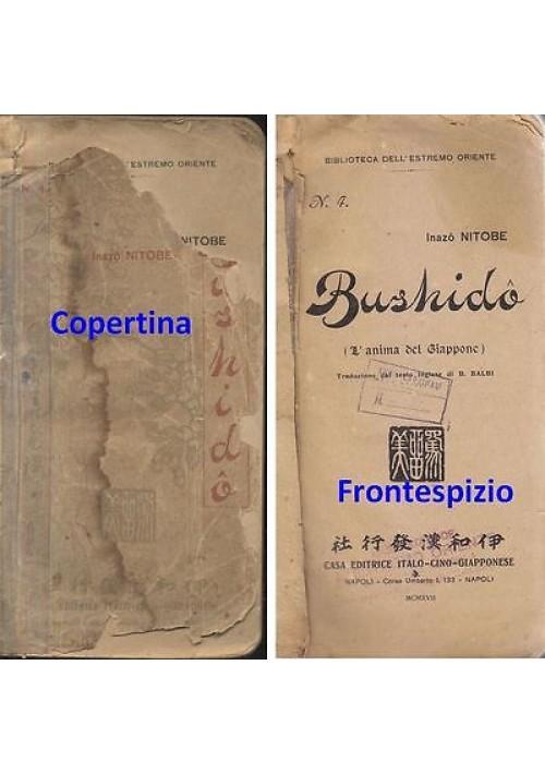BUSHIDÒ L'ANIMA DEL GIAPPONE Inazò Nitobe 1917 Casa Editrice Italo Cino Giappone