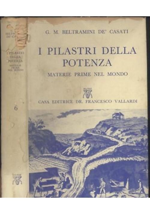 Beltramini de' casati  I PILASTRI DELLA POTENZA 1956 Vallardi collana il prisma