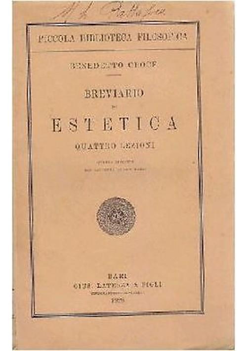 Benedetto Croce BREVIARIO DI ESTETICA QUATTRO LEZIONI 1928 Laterza