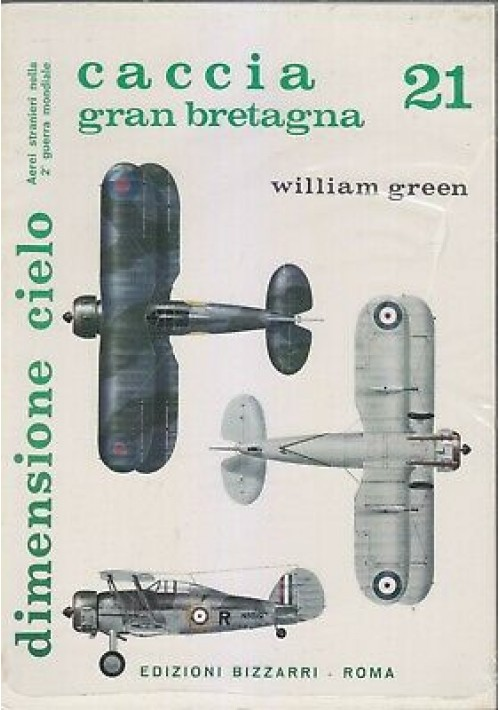 CACCIA GRAN BRETAGNA aerei stranieri II guerra dimensione cielo - Bizzarri 1972