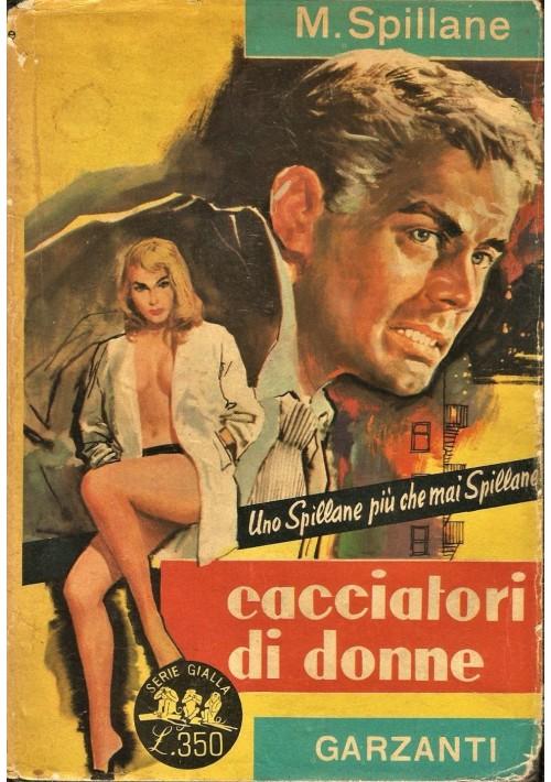 CACCIATORI DI DONNE di Mickey Spillane 1963 Garzanti tre scimmiette gialla