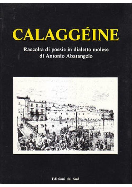 CALAGGEINE raccolta poesie in dialetto molese Antonio Abatangelo 1988 dal sud *
