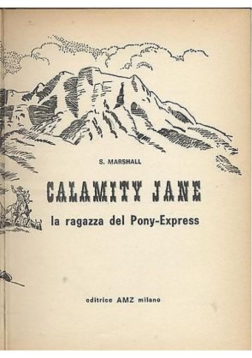 CALAMITY JANE LA RAGAZZA DEL PONY EXPRESS di S. Marshall - Editrice AMZ 1966