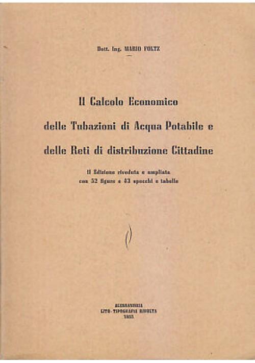 CALCOLO ECONOMICO TUBAZIONI ACQUA POTABILE E RETI DISTRIBUZIONE Mario Folz 1955