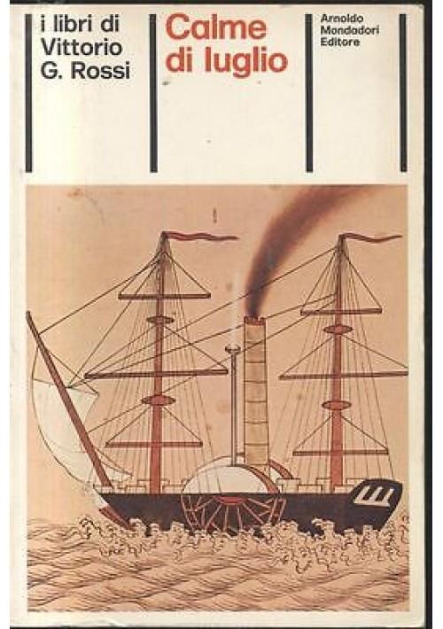 CALME DI LUGLIO  di Vittorio G Rossi  - Mondadori Editore febbraio 1974