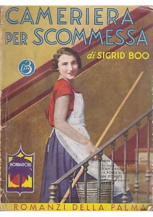 CAMERIERA PER SCOMMESSA di Sigrid Boo 1933 Mondadori i romanzi della palma