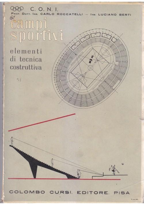 CAMPI SPORTIVI Carlo Roccatelli,Luciano Berti 1951 Colombo Cursi