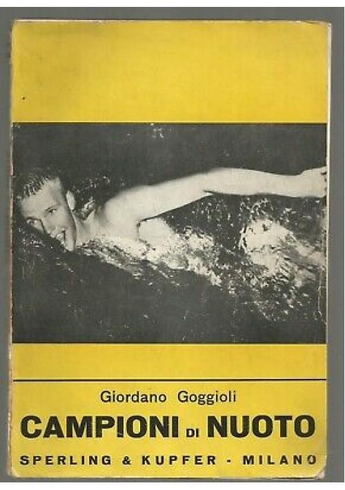 CAMPIONI DI NUOTO Giordano Goggioli - Sperling & Kupfer 1958 26 foto nel testo