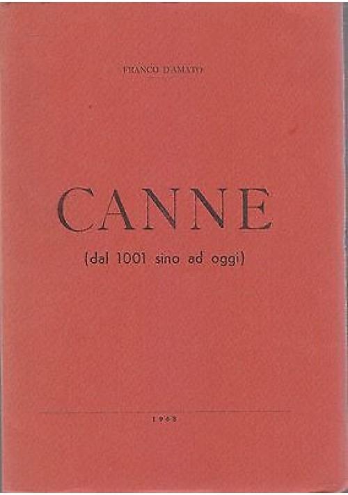CANNE DAL 1001 SINO AD OGGI di Franco D'Amato - Linotipia Rizzi e Del Re 1968