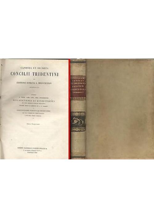 CANONES ET DECRETA CONCILII TRIDENTINI 1859 Ioseph Pelella ex tipis Fibrenianis